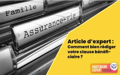 Article d'expert : Comment bien rédiger votre clause bénéficiaire ?