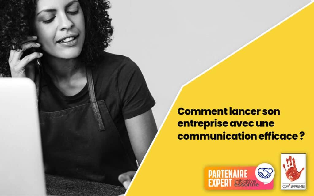Votre communication pour lancer votre entreprise - Par agence communication Com' Empreintes